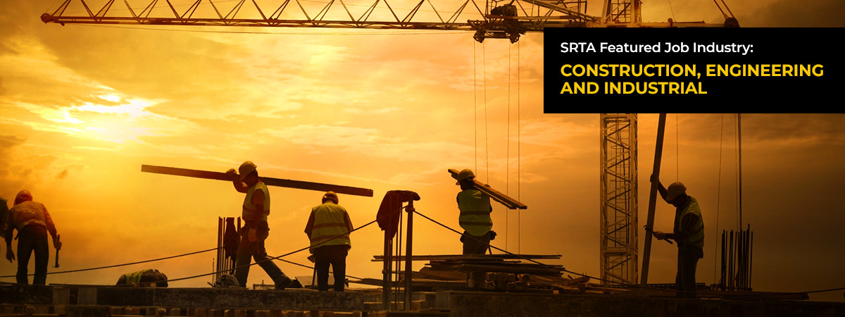SRTA Featured Job Industry Construction, Engineering, and Industrial