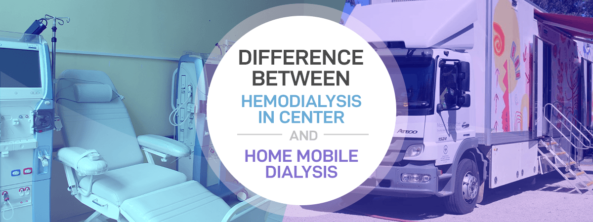 Difference Between Hemodialysis in Center and Home Mobile Dialysis
